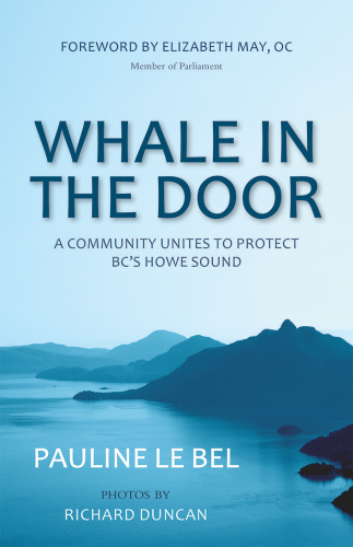 Whale in the Door A Community Unites to Protect BC'S Howe Sound