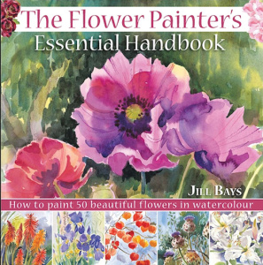 The Flower Painters Essential Handbook How to Paint 50 Beautiful Flowers in Waterc...