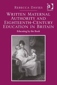 Written Maternal Authority and Eighteenth Century Education in Britain Educating