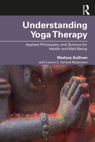 Understanding Yoga Therapy - Applied Philosophy and Science