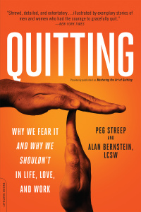 Quitting - Why We Fear It-and Why We Shouldn't-in Life, Love, and Work