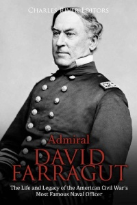 Admiral David Farragut by Charles River Editors
