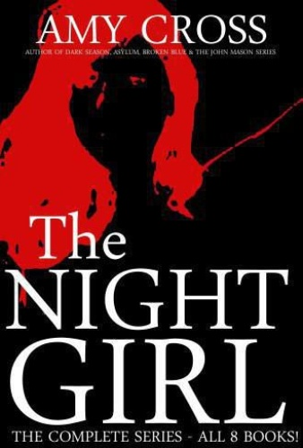 Night Girl 01 08 Complete Series    Amy Cross
