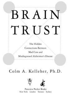 Brain Trust- The Hidden Connection Between Mad Cow and Misdiagnosed Alzheimer's Di...