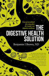 The Digestive Health Solution - Your personalized five-step plan for inside-out di...
