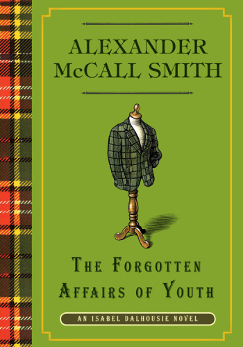 Alexander McCall Smith   [Isabel Dalhousie 08]   The Forgotten Affairs of Youth  v5