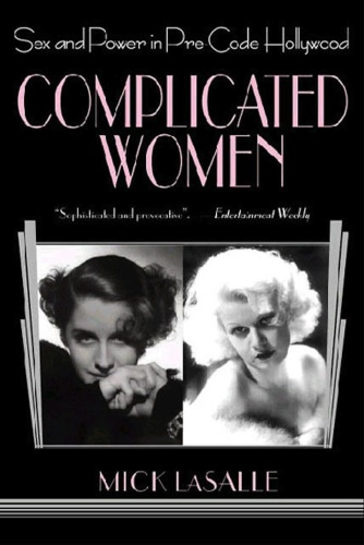 Complicated Women - Sex and Power in Pre-Code Hollywood