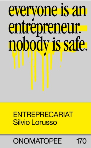 Entreprecariat Everyone is an Entrepreneur Nobody is Safe