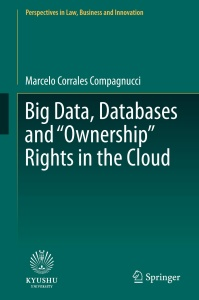 Big Data, Databases and -Ownership- Rights in the Cloud