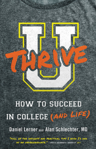 U Thrive How to Succeed in College (and Life)