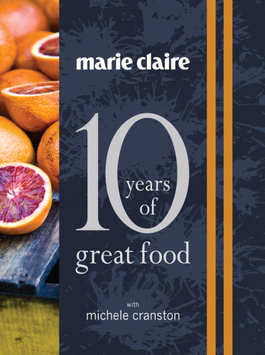 Marie Claire - 10 Years of Great Food