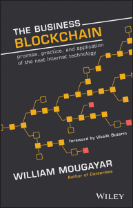 The Business Blockchain - Promise, Practice, and Application of the Next Internet ...