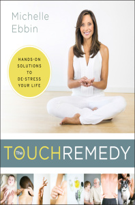 The Touch Remedy - Hands-On Solutions to De-Stress Your Life
