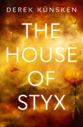 The House of Styx by Derek Kunsken