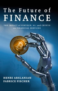 The Future of Finance The Impact of FinTech, AI, and Crypto on Financial Services ...