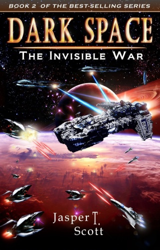 Dark Space 02 The Invisible War   Jasper T Scott