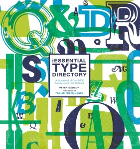 The Essential Type Directory- A Sourcebook of Over 1,800 Typefaces and Their Histo...