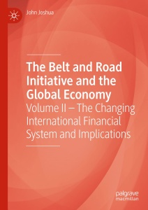 The Belt and Road Initiative and the Global Economy- Volume II - The Changing Inte...