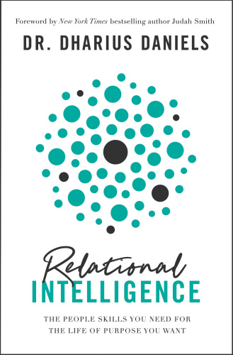 Relational Intelligence  The People Skills You Need for the Life of Purpose You Want by Dharius D...