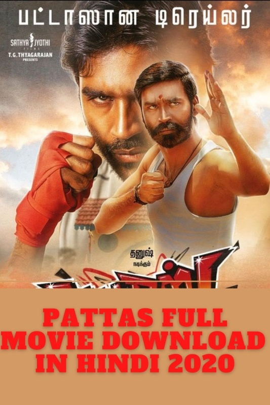 Get Pattas Full Movie Download in Hindi 720p from the link below.