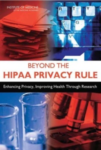 Beyond the HIPAA Privacy Rule Enhancing Privacy, Improving Health Through Research