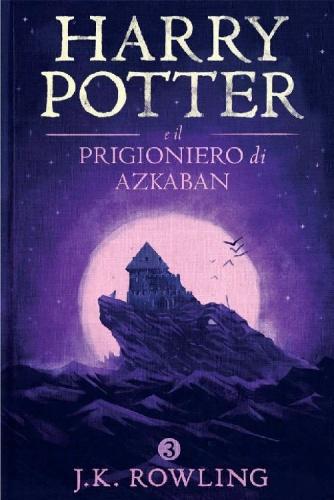 J  K  Rowling - Harry Potter e il Prigioniero di Azkaban () (2015)