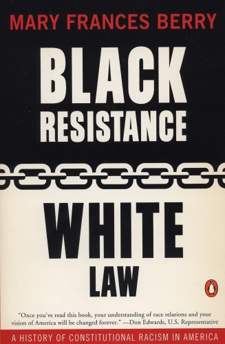 Black Resistance White Law A History of Constitutional Racism in America