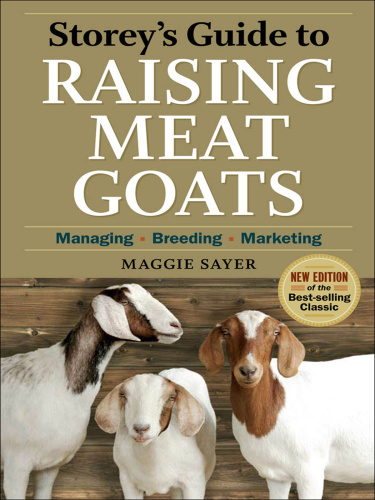 Storey's Guide to Raising Meat Goats, 2nd Edition Managing, Breeding, Marketing