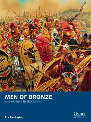 Men of Bronze Ancient Greek Hoplite Battles (Osprey Wargames)