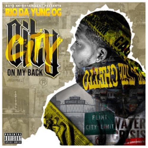 Rio Da Yung Og City On My Back Rap  (2020)