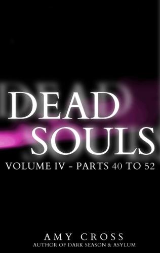 Dead Souls 04   Parts 40 52   Amy Cross