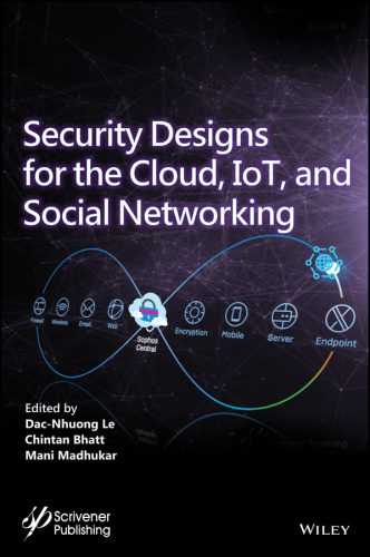 Security Designs for the Cloud, IoT, and Social Networking by Dac Nhuong Le , Chin...