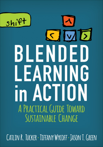 Blended Learning in Action   A Practical Guide Toward Sustainable Change