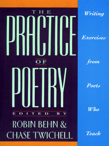 The Practice of Poetry Writing Exercises From Poets Who Teach