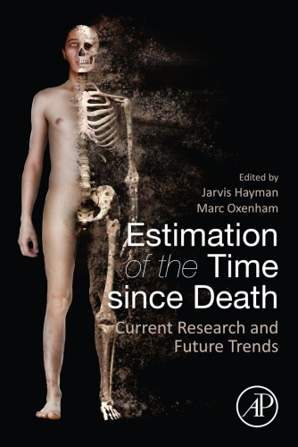 Estimation of the Time Since Death Current Research and Futu