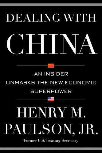 Dealing with China- An Insider Unmasks the New Economic Superpower