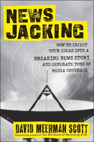 Newsjacking   How to Inject your Ideas into a Breaking News Story and Generate T