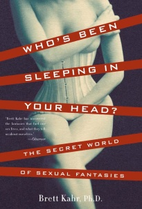 Who's Been Sleeping in Your Head - The Secret World of Sexual Fantasies