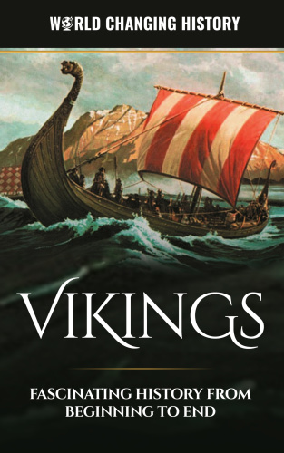 Vikings A Fascinating History from Beginning to End