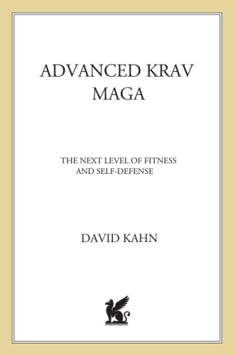 Advanced Krav Maga The Next Level of Fitness and Self Defense