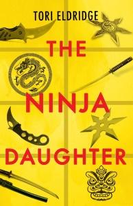 The Ninja Daughter by Tori Eldridge
