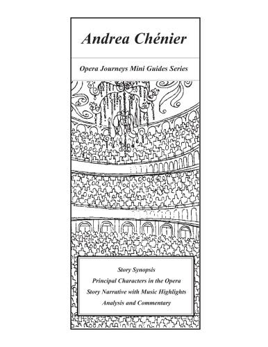 Andrea Chenier (Opera Journeys Mini Guide)