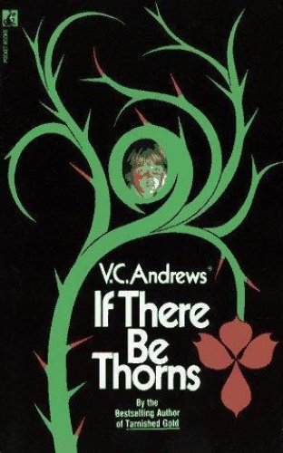 V C Andrews [Dollanganger 03] If There Be Thorns