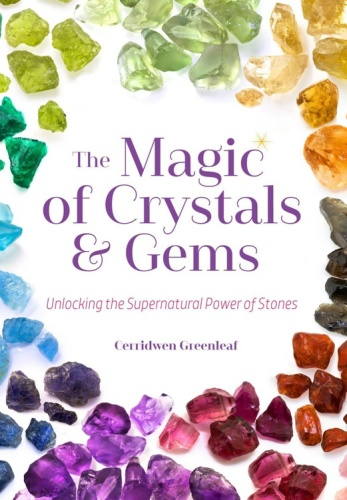 The Magic of Crystals & Gems Unlocking the Supernatural Power of Stones