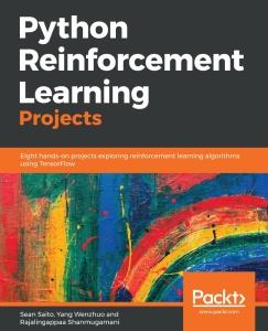 Sean Saito, Yang Wenzhuo, Rajalingappaa Shanmugamani - Python Reinforcement Learni...