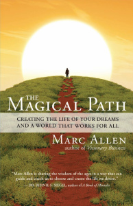 The Magical Path - Creating the Life of Your Dreams and a World That Works for All
