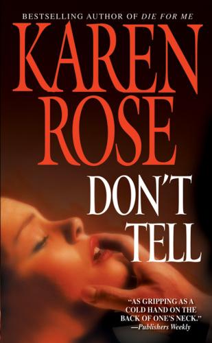 Karen Rose   [Chicago 01]   Don't Tell (v5)