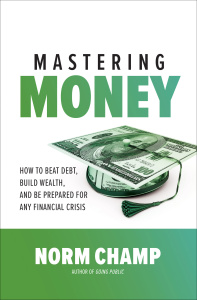 Mastering Money How to Beat Debt, Build Wealth, and Be Prepared for any Financial ...