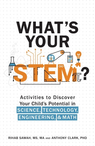 What's Your STEM   Activities to Discover Your Child's Potential in Science, Techn...