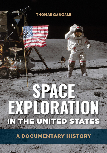 Space Exploration in the United States by Thomas Gangale